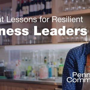 Important lessons resilient leaders have learned along the way.